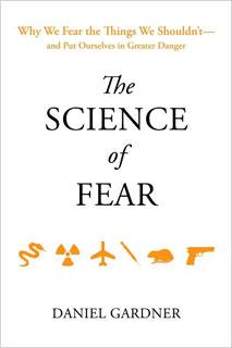 The science of fear, de Daniel Gardner